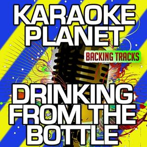 Drinking From The Bottle (Karaoke Version) (Originally Performed By Calvin Harris & Tinie Tempah)