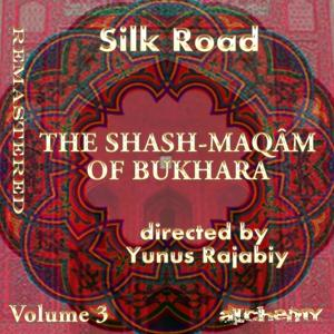 Silk Road - The Shash Maqâm of Bukhara, Vol. 3 (Remastered)