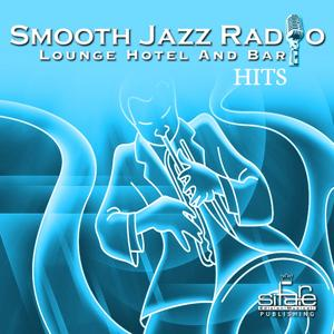 Smooth Jazz Radio Hits, Vol. 7 (Instrumental, Lounge Hotel and Bar)