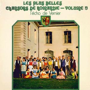 Les plus belles chansons de Romandie, Vol. 3 (Suisse - Folklore du Pays Romand)