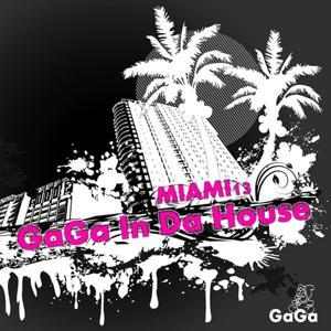 Gaga in Da House Miami13