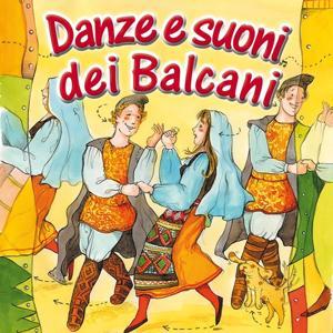 Danze e suoni dei balcani (Danze popolari)