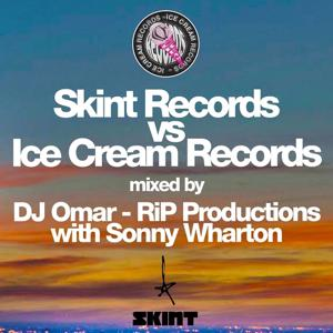 Skint Records vs. Ice Cream Records (Mixed by DJ Omar - R.i.P Productions with Sonny Wharton)