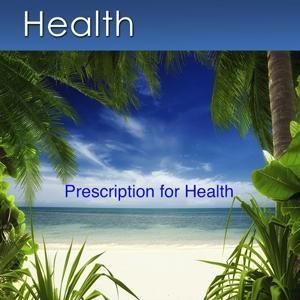 Prescription for Health (Meditation Music, Sleep Music and Positive Affirmations for Health)