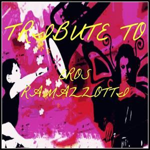 Tribute to Eros Ramazzotti