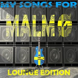 My Songs for Malmö, Vol. 7, Lounge Edition (Meine Songs Für Malmö, Top 10 Lounge)