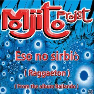 Eso No Sirbiò (Raggaeton from the Album