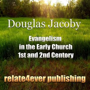 Evangelism in the Early Church (30-200 BC)