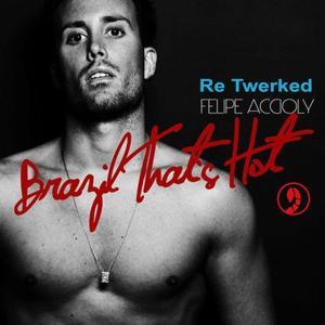 Brazil That's Hot (Re Twerked)