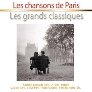 Les chansons de Paris (Les grands classiques)
