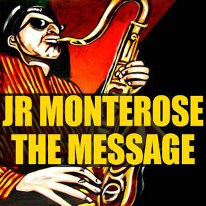 Jr Monterose: The Message