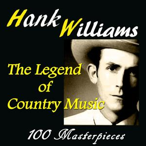 Hank Williams: The Legend of Country Music (100 Masterpieces)