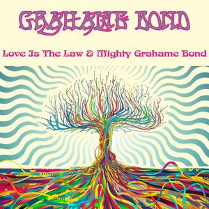 Grahame Bond: Love Is the Law & Mighty Grahame Bond