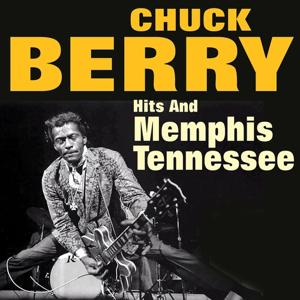 Chuck Berry Hits and Memphis Tennessee