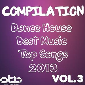 Compilation Dance House Best Music Top Songs 2013, Vol .3