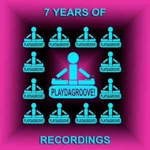 7 Years of Playdagroove! Recordings