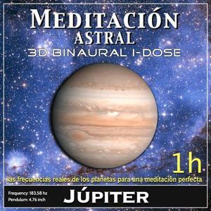 Meditación Astral - Júpiter Binaural 3D iDose (Las Frecuencias Reales de los Planetas para una Meditación Perfecta)