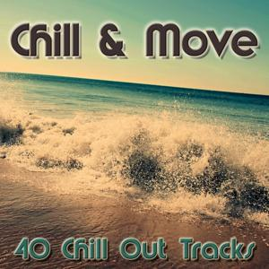 Chill & Move (40 Chill Out Tracks)