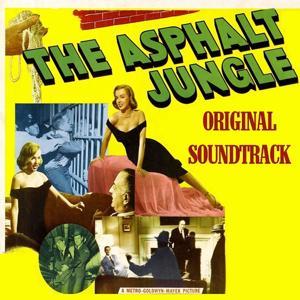 The Asphalt Jungle (From 'The Asphalt Jungle')