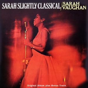 Sarah Slightly Classical (Original Album Plus Bonus Tracks)
