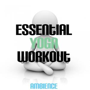 Essential Yoga Workout Ambience