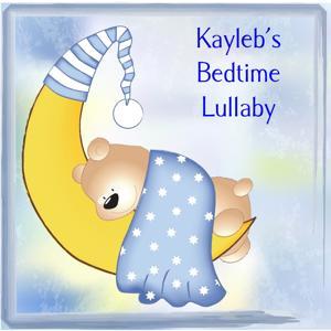 Kayleb's Bedtime Lullaby