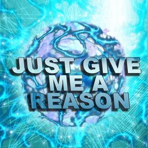 Just Give Me a Reason (Dance Remix)