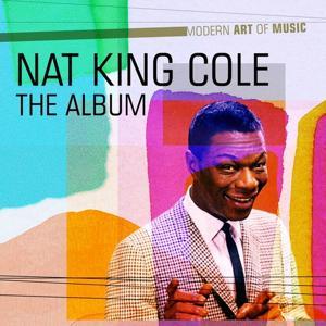 Modern Art of Music: Nat King Cole - the Album
