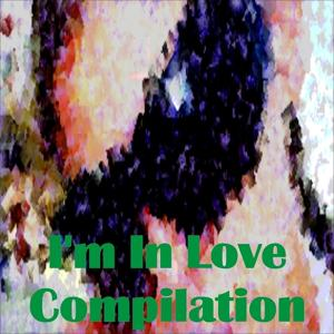 I'm in Love Compilation (50 Very Fresh Hits Dance for Your Summer)