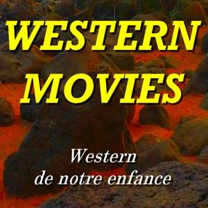 Western Movies (Western de notre enfance)