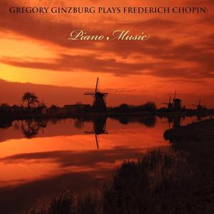 Gregory Ginzburg Plays Frédéric Chopin