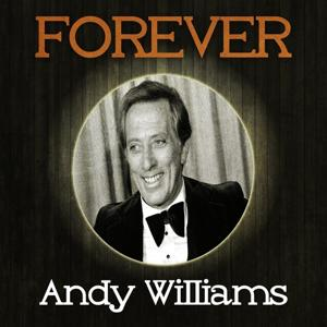 Forever Andy Williams