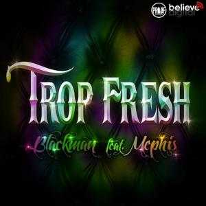 Trop fresh (Radio Edit)
