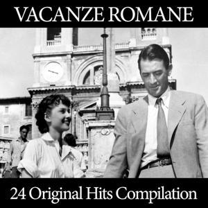 Vacanze Romane Compilation (24 Original Hits Compilation)