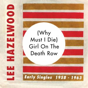 (Why Must I Die) Girl On the Death Row (Early Singles 1958 -1961)