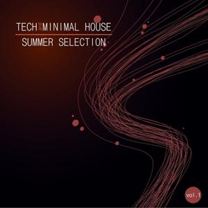 Tech and Minimal House, Vol. 1 (Summer Selection)