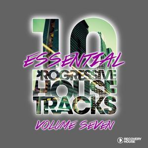 10 Essential Progressive House Tracks, Vol. 7