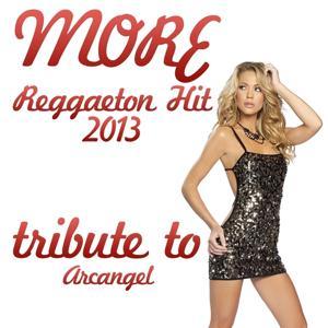 Tribute to Arcangel: More (Reggaeton Hit 2013)