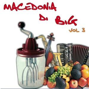 Macedonia di big, Vol. 3