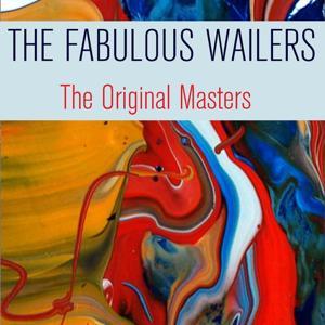 The Fabulous Wailers (The Original Masters)