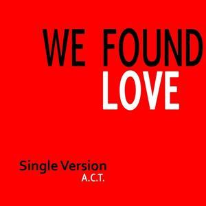 We Found Love (Single Version)