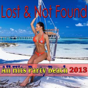 All Hits Party Beach 2013 (Lost & Not Found Hits)