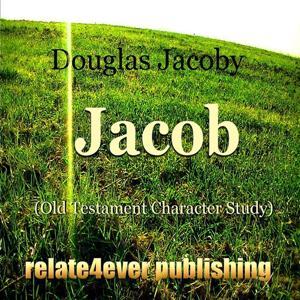Jacob (Old Testament Character Study)