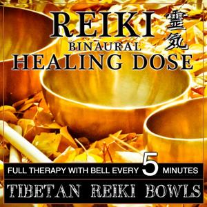 Reiki Binaural Healing Dose: Tibetan Reiki Bowls (1h Full Binaural Healing Therapy With Bell Every 5 Minutes)