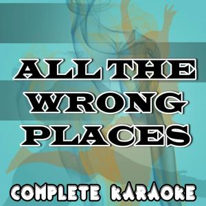 All the Wrong Places (Karaoke Version) (Originally Performed By Example)