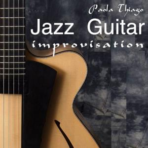 Jazz Guitar Improvisation (Modern Jazz Improvisation)