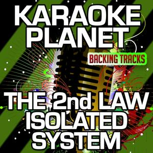 The 2nd Law Isolated System (Karaoke Version) (Originally Performed By Muse)
