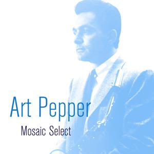 Art Pepper: Mosaic Select