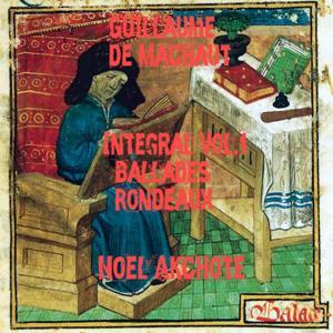 Machaut Integral, Vol. 1: Ballades & Rondeaux