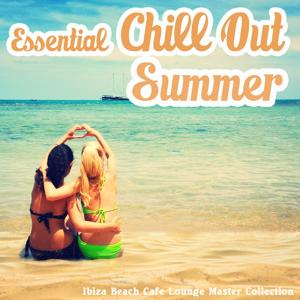 Essential Chillout Summer (Ibiza Beach Cafe Lounge Master Collection)